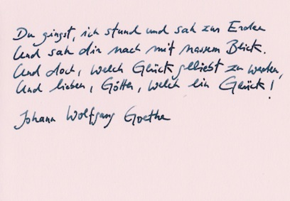 """Handgeschriebenes Zitat aus Johann Wolfgang Goethes """"Willkommen und Abschied"""""""